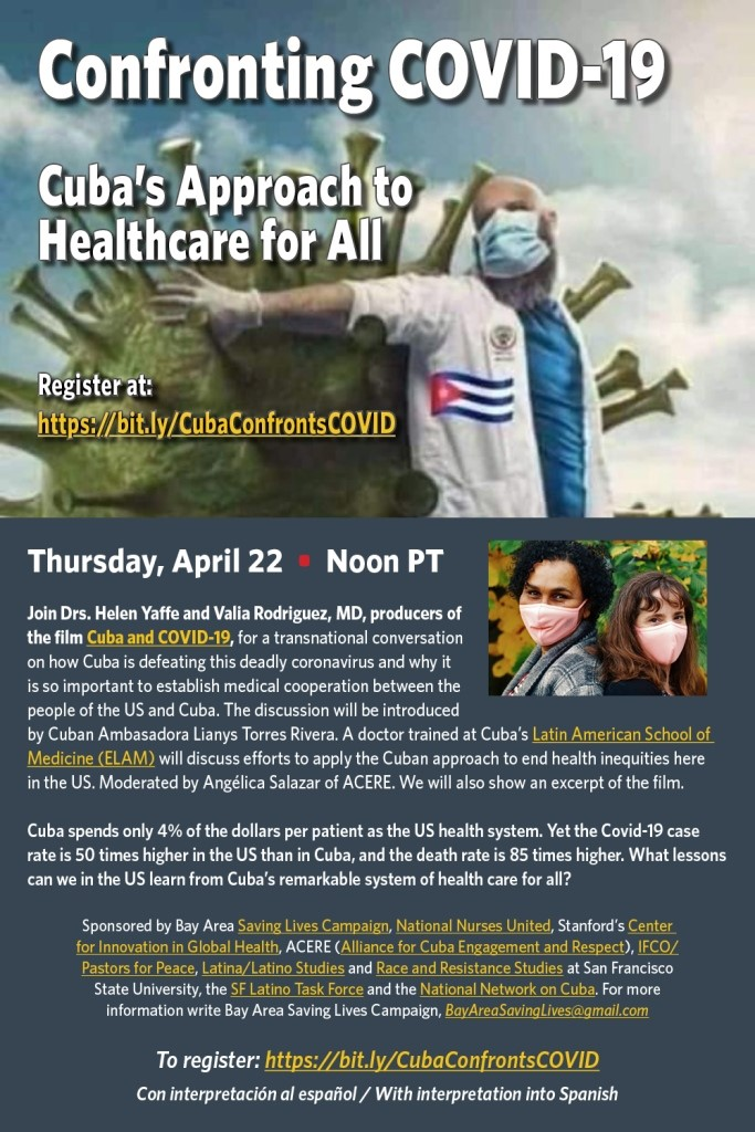 "Join Drs. Helen Yaffe and Valia Rodriguez, producers of the film ""Cuba and COVID-19,"" for a transnational conversation on how Cuba is defeating this deadly coronavirus. Cuba spends only 4% of the dollars per patient as the US health system. Yet the Covid-19 case rate is 50+ times higher in the U.S. than in Cuba, and the death rate is 85+ times higher. What lessons can we in the U.S. learn from Cuba's remarkable system of health care for all?"