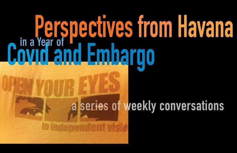 Perspectives from Havana in a Year of COVID and Embargo