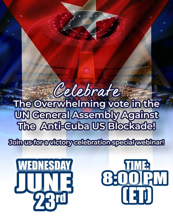 Celebrate The Overwhelming vote in the UN General Assembly Against The Anti-Cuba US Blockade!